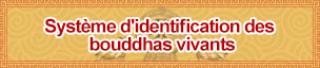 Système d'identification des bouddhas vivants